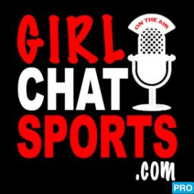 Girl Chat Sports – Episodes 37 and 38