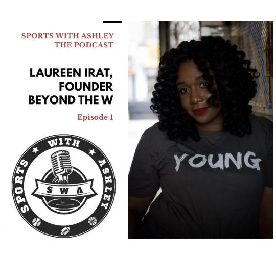 Sports With Ashley – Laureen Irat DEBUT EPISODE 06-05-19